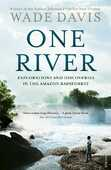 Libro in inglese One River: Explorations and Discoveries in the Amazon Rain Forest Wade Davis