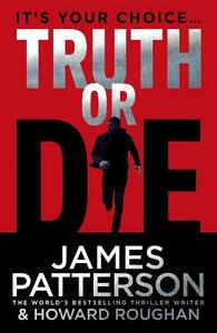 Truth or Die - James Patterson - cover