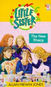 Little Sister 9: The New Stacy - Allan Frewin Jones - cover