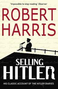 Selling Hitler: The Story of the Hitler Diaries - Robert Harris - cover