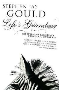 Life's Grandeur: The Spread of Excellence From Plato to Darwin - Stephen Jay Gould - cover