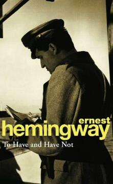 To have and have not - Ernest Hemingway - copertina