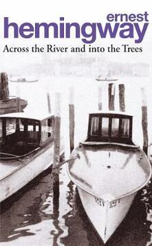 Across the river and into the trees - Ernest Hemingway - copertina