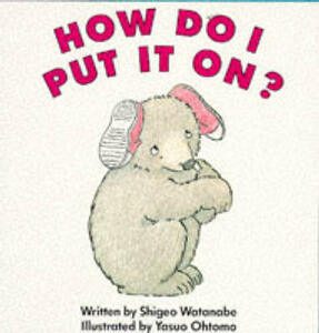 How Do I Put It On? - Shigeo Watanabe - cover