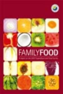 Family Food, a Report on the 2007 Expenditure and Food Survey - National Statistics By Defra - cover