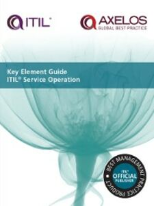 Foto Cover di Key Element Guide ITIL Service Operation, Ebook inglese di AXELOS, edito da The Stationery Office Ltd
