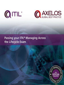 Ebook in inglese Passing your ITIL Managing Across the Lifecycle Exam AXELOS