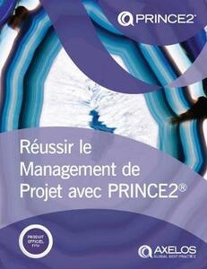 Raussir le Management de Projet avec PRINCE2 (French print version of Managing successful projects with PRINCE2 ) - AXELOS - cover