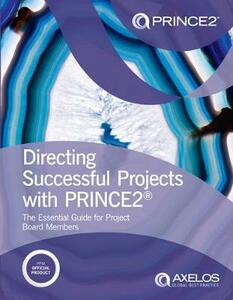 Directing successful projects with PRINCE2 (R): the essential guide for project board members - AXELOS - cover