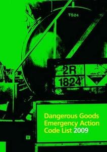 Dangerous Goods Emergency Action Code List 2009 - National Chemical Emergency Centre - cover