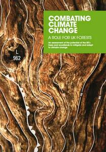 Combating Climate Change - a Role for UK Forests: An Assessment of the Potential of the UK's Trees and Woodlands to Mitigate and Adapt to Climate Change - National Assessment of UK Forestry and Climate Change Steering Group - cover