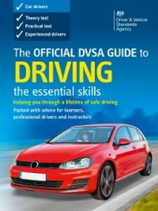 Ebook in inglese Official DVSA Guide to Driving - the essential skills (2015 edition) The Driver and Vehicle Standards Agency, DVSA