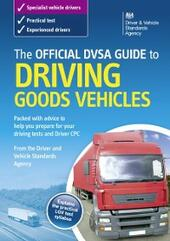 Official DVSA Guide to Driving Goods Vehicles