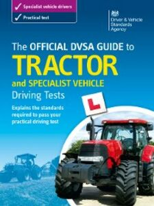 Ebook in inglese Official DVSA Guide to Tractor and Specialist Vehicle Driving Tests The Driver and Vehicle Standards Agency, DVSA