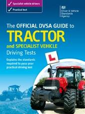 Official DVSA Guide to Tractor and Specialist Vehicle Driving Tests