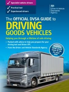 Foto Cover di The Official DVSA Guide to Driving Goods Vehicles (), Ebook inglese di DVSA The Driver and Vehicle Standards Agency, edito da The Stationery Office Ltd