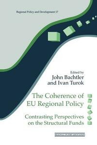 The Coherence of EU Regional Policy: Contrasting Perspectives on the Structural Funds - cover