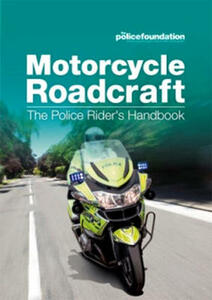Motorcycle roadcraft: the police rider's handbook - Penny Mares,Police Foundation,Philip Coyne - cover