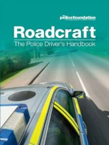 Ebook in inglese Roadcraft The Police Foundation, The Police Foundation