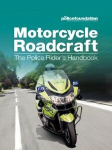 Ebook in inglese Motorcycle Roadcraft Foundation, The Police