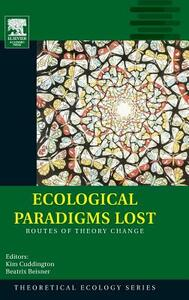 Ecological Paradigms Lost: Routes of Theory Change - Beatrix Beisner - cover