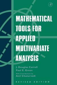Mathematical Tools for Applied Multivariate Analysis - J.Douglas Carroll,Paul Green - cover