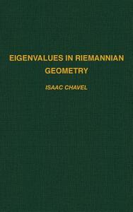 Eigenvalues in Riemannian Geometry - Isaac Chavel - cover