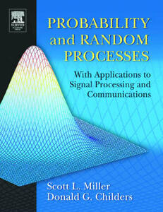 Probability and Random Processes: With Applications to Signal Processing and Communications - Scott Miller,Donald Childers - cover
