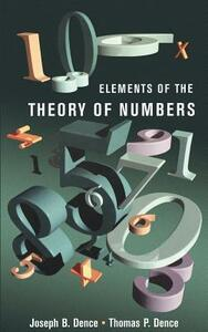 Elements of the Theory of Numbers - Thomas P. Dence,Joseph B. Dence - cover