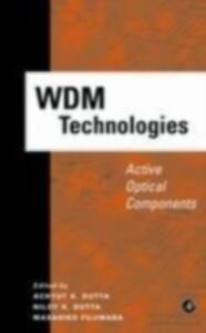 WDM Technologies: Active Optical Components - Masahiko Fujiwara,Niloy K. Dutta,Achyut K. Dutta - cover