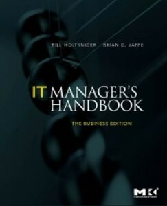 Ebook in inglese IT Manager's Handbook: The Business Edition Holtsnider, Bill , Jaffe, Brian D.