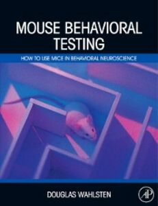 Ebook in inglese Mouse Behavioral Testing Wahlsten, Douglas