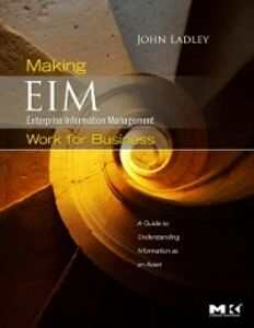 Foto Cover di Making Enterprise Information Management (EIM) Work for Business, Ebook inglese di John Ladley, edito da Elsevier Science