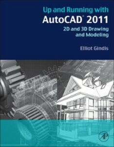 Foto Cover di Up and Running with AutoCAD 2011, Ebook inglese di Elliot Gindis, edito da Elsevier Science