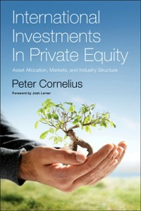 Ebook in inglese International Investments in Private Equity Cornelius, Peter