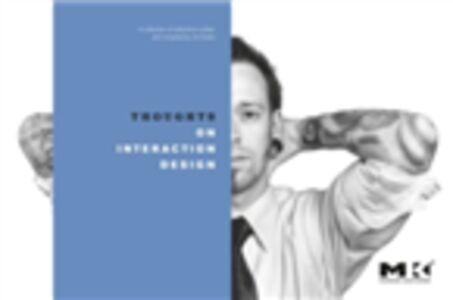 Foto Cover di Thoughts on Interaction Design, Ebook inglese di Jon Kolko, edito da Elsevier Science