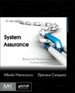 Foto Cover di System Assurance, Ebook inglese di Djenana Campara,Nikolai Mansourov, edito da Elsevier Science