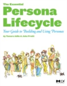 Foto Cover di Essential Persona Lifecycle: Your Guide to Building and Using Personas, Ebook inglese di Tamara Adlin,John Pruitt, edito da Elsevier Science