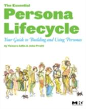 Essential Persona Lifecycle: Your Guide to Building and Using Personas
