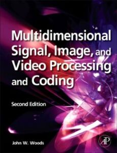Ebook in inglese Multidimensional Signal, Image, and Video Processing and Coding Woods, John W.