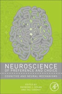 Foto Cover di Neuroscience of Preference and Choice, Ebook inglese di  edito da Elsevier Science