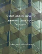Elementary Linear Algebra, Students Solutions Manual