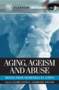 Ebook in inglese Aging, Ageism and Abuse