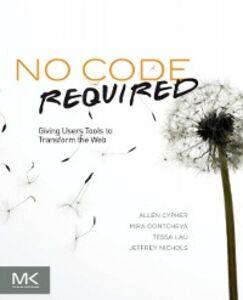 Foto Cover di No Code Required, Ebook inglese di AA.VV edito da Elsevier Science