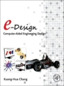 Ebook in inglese e-Design - Computer-Aided Engineering Design Chang, Kuang-Hua