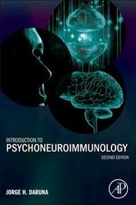 Foto Cover di Introduction to Psychoneuroimmunology, Ebook inglese di Jorge H. Daruna, edito da Elsevier Science