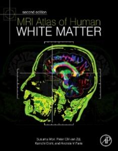 Ebook in inglese MRI Atlas of Human White Matter Faria, Andreia V. , Mori, Susumu , Oishi, Kenichi , Zijl, Peter C M van