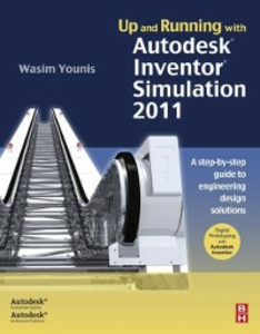 Ebook in inglese Up and Running with Autodesk Inventor Simulation 2011 Younis, Wasim