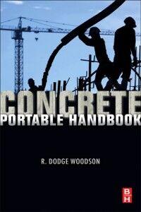 Foto Cover di Concrete Portable Handbook, Ebook inglese di R. Dodge Woodson, edito da Elsevier Science