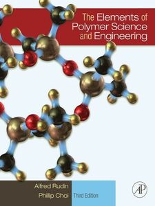 Foto Cover di The Elements of Polymer Science & Engineering, Ebook inglese di Phillip Choi,Alfred Rudin, edito da Elsevier Science